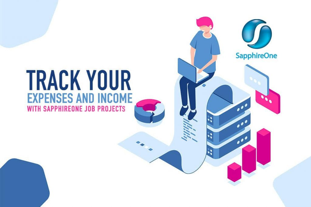 Track your expenses and Income with SapphireOne Job Projects.